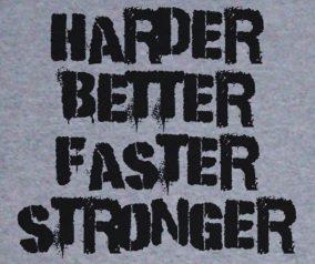 Better, Faster, Stronger